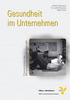 Gesundheit im Unternehmen (Mängelexemplar) - Baumann, Kathrin; Brenneis, Judith; Tintor, Maja