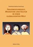 Frauengesundheit, Migration und Kultur in einer globalisierten Welt (Mängelexemplar)