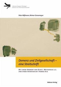 Demenz und Zivilgesellschaft - eine Streitschrift (Mängelexemplar) - Wißmann, Peter; Gronemeyer, Reimer