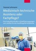 Medizinisch-technische Assistenz oder Fachpflege? (Mängelexemplar)