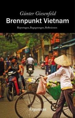 Brennpunkt Vietnam (Mängelexemplar) - Giesenfeld, Günter