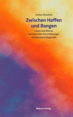 Zwischen Hoffen und Bangen (Mängelexemplar) - Strachota, Andrea
