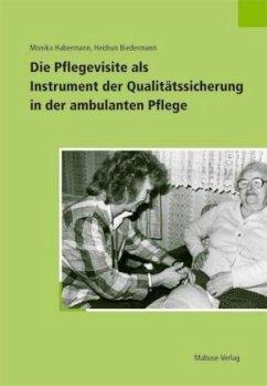 Die Pflegevisite als Instrument der Qualitätssicherung in der ambulanten Pflege (Mängelexemplar) - Habermann, Monika; Biedermann, Heidrun