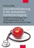 Gesundheitsförderung in der ambulanten Krankenversorgung (Mängelexemplar)