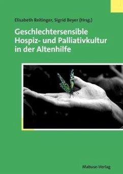 Geschlechtersensible Hospiz- und Palliativkultur in der Altenhilfe (Mängelexemplar)