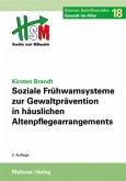 Soziale Frühwarnsysteme zur Gewaltprävention in häuslichen Altenpflegearrangements (Mängelexemplar)