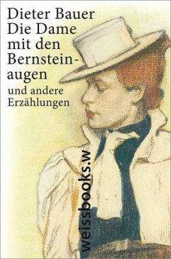 Die Dame mit den Bernsteinaugen (Mängelexemplar) - Bauer, Dieter