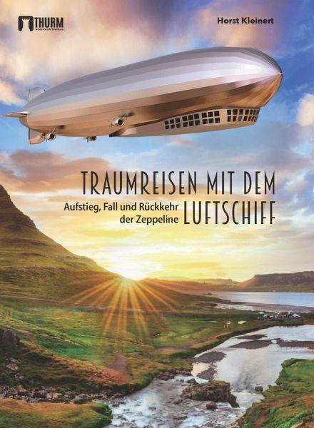 Traumreisen mit dem Luftschiff - Kleinert, Horst