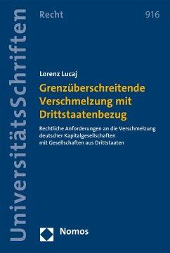 Grenzüberschreitende Verschmelzung mit Drittstaatenbezug (eBook, PDF) - Lucaj, Lorenz