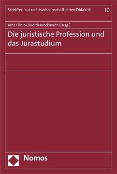 Die juristische Profession und das Jurastudium (eBook, PDF)