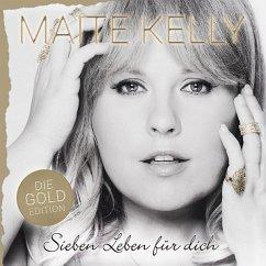 Sieben Leben Für Dich (Die Gold Edition) - Kelly,Maite