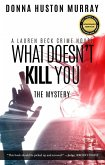 What Doesn't Kill You (A Lauren Beck Crime Novel, #1) (eBook, ePUB)