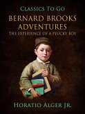 Bernhard Brook's Adventures The Experience Of A Plucky Boy (eBook, ePUB)
