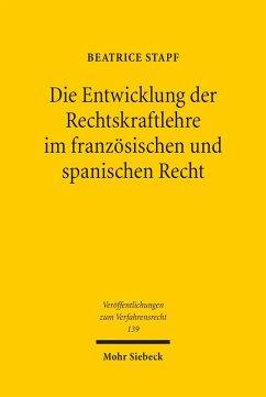 Die Entwicklung der Rechtskraftlehre im französischen und spanischen Recht (eBook, PDF) - Stapf, Beatrice