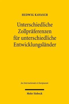 Unterschiedliche Zollpräferenzen für unterschiedliche Entwicklungsländer (eBook, PDF) - Kavasch, Hedwig