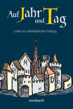 Auf Jahr und Tag - Leben im mittelalterlichen F...