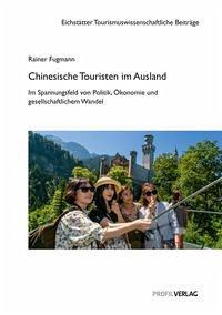 Chinesische Touristen im Ausland - Fugmann, Rainer
