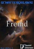 Schattengalaxis - Fremd (eBook, ePUB)