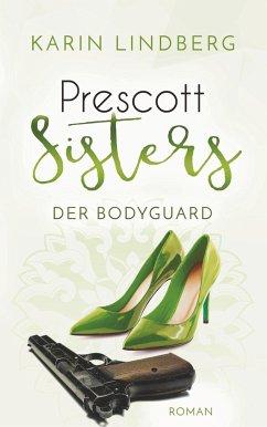 Der Bodyguard / Prescott Sisters Bd.5 - Lindberg, Karin