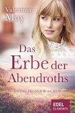Das Erbe der Abendroths - Frühlingserwachen (eBook, ePUB)