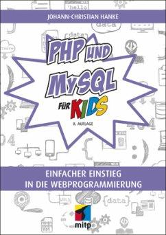 PHP und MySQL für Kids - Hanke, Johann-Christian