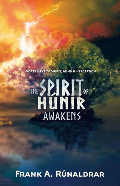 The Spirit of Hunir Awakens (Part 1) - Rúnaldrar, Frank A