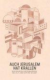 Auch Jerusalem hat Krallen