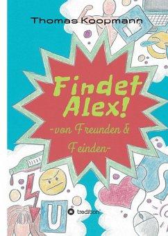 Findet Alex!