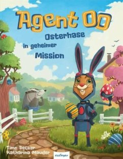 Agent OO - Osterhase in geheimer Mission - Mauder, Katharina