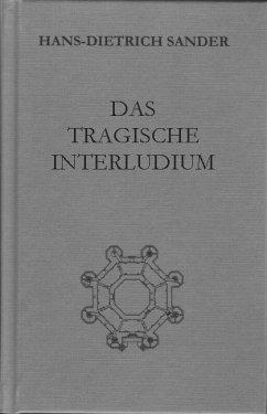 Das tragische Interludium - Sander, Hans-Dietrich