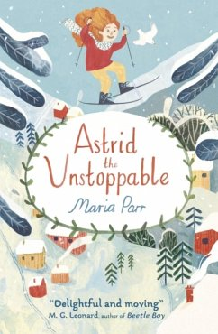 Astrid the Unstoppable - Parr, Maria