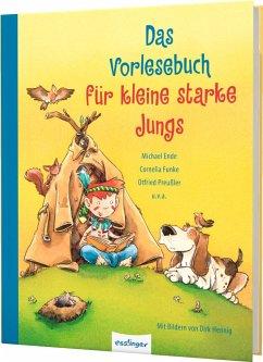 Das Vorlesebuch für kleine starke Jungs - Ende, Michael; Funke, Cornelia; Preußler, Otfried; Kruse, Max; Schami, Rafik