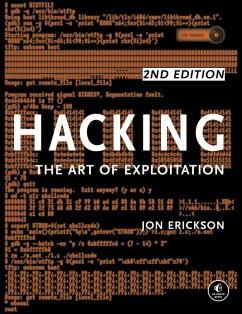 Hacking: The Art of Exploitation, 2nd Edition (eBook, ePUB) - Erickson, Jon