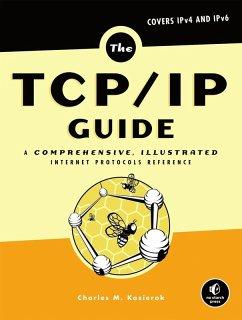 The TCP/IP Guide (eBook, ePUB) - Kozierok, Charles M.