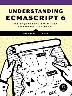 Understanding ECMAScript 6 (eBook, ePUB) - Zakas, Nicholas C.