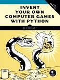 Invent Your Own Computer Games with Python, 4E (eBook, ePUB)