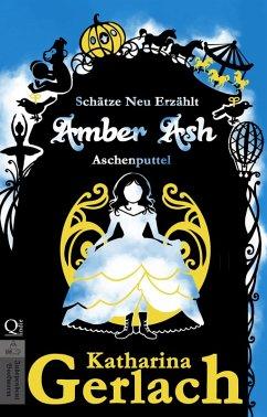 Amber Ash (eBook, ePUB) - Gerlach, Katharina