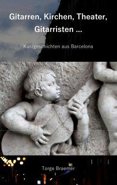 Gitarren, Kirchen, Theater, Gitarristen ... (eBook, ePUB) - Braemer, Torge