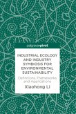Industrial Ecology and Industrial Symbiosis for Environmental Sustainability