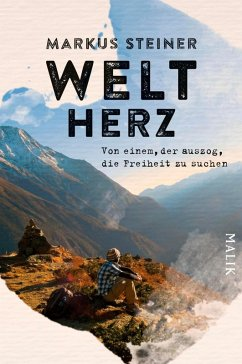 Weltherz (eBook, ePUB) - Steiner, Markus