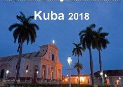 Kuba 2018 (Wandkalender 2018 DIN A2 quer) Dieser erfolgreiche Kalender wurde dieses Jahr mit gleichen Bildern und aktualisiertem Kalendarium wiederveröffentlicht.