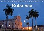Kuba 2018 (Tischkalender 2018 DIN A5 quer) Dieser erfolgreiche Kalender wurde dieses Jahr mit gleichen Bildern und aktualisiertem Kalendarium wiederveröffentlicht.