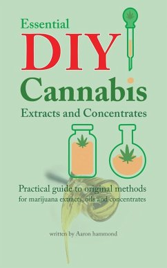 Essential DIY Cannabis Extracts and Concentrates