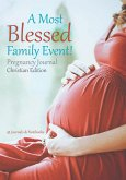 A Most Blessed Family Event! Pregnancy Journal Christian Edition