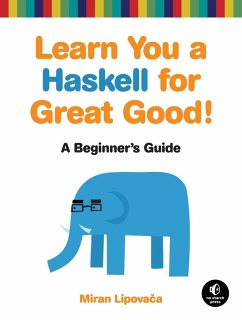 Learn You a Haskell for Great Good! (eBook, ePUB) - Lipovaca, Miran