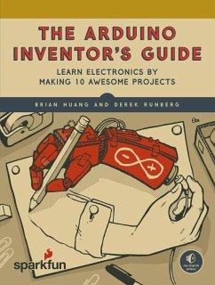 The Arduino Inventor's Guide (eBook, ePUB) - Huang, Brian; Runberg, Derek