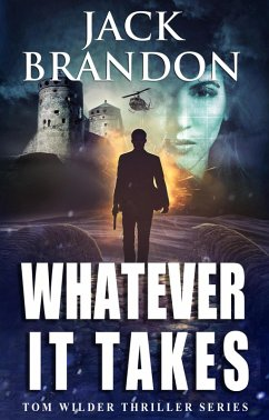 Whatever it takes (The Tom Wilder Thriller Series, #2)