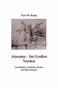 Atacama - Im Großen Norden - Knop, Gert W.