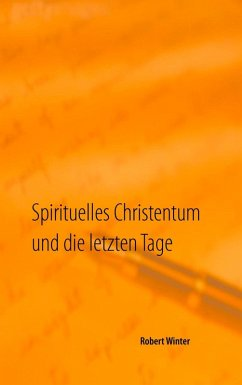 Spirituelles Christentum und die letzten Tage (eBook, ePUB)