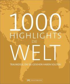 1000 Highlights Die Welt - Stiefenhofer, Martin
